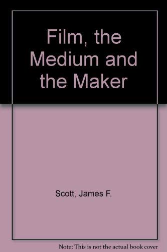 9780030794452: Film, the Medium and the Maker