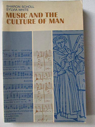 Music and the Culture of Man: Scholl, S., White, Sylvia