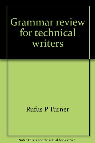 Grammar review for technical writers (0030795753) by Rufus P Turner