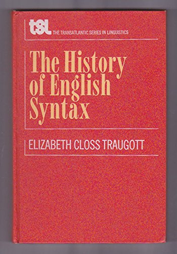 9780030796005: A History of English Syntax: A Transformational Approach to the History of English Sentence Structure (The Transatlantic Series in Linguistics)
