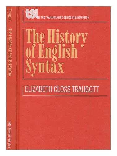 A History of English Syntax: A Transformational: Traugott, Elizabeth Closs