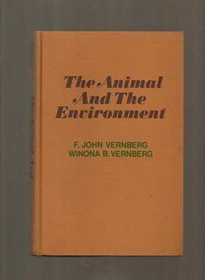 The Animal and the Environment;: Vernberg, F. John, And Winona B.;