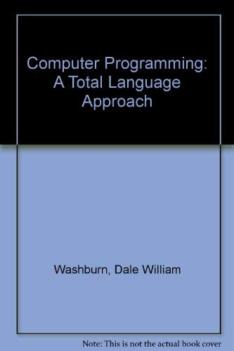 Computer Programming: A Total Language Approach: Washburn, Dale William