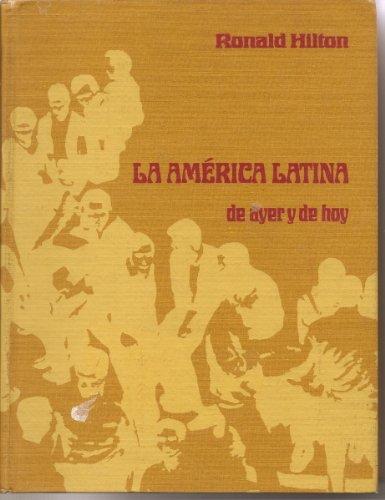 9780030800313: America Latina de Ayer y de Hoy