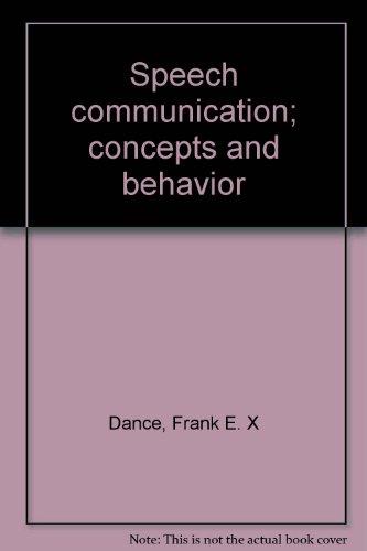 Speech Communication: Concepts and Behavior: Dance, Frank E.X.