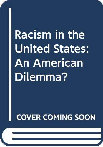 9780030800917: Racism in the United States: An American Dilemma? (American problem studies)