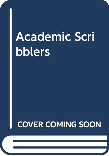 9780030801273: The Academic Scribblers: American Economists in Collision
