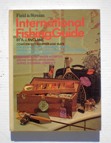 Field & stream international fishing guide, (Special interest publications) (9780030801310) by A. J McClane