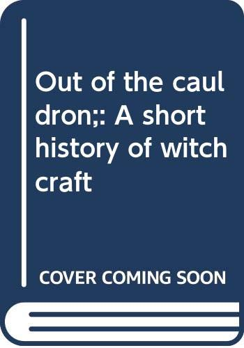 9780030802317: Out of the cauldron;: A short history of witchcraft
