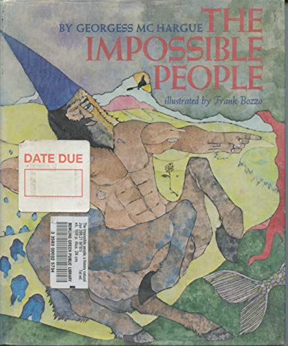 9780030802386: The impossible people;: A history natural and unnatural of beings terrible and wonderful