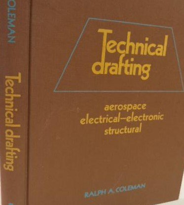 9780030807930: Technical drafting: aerospace/electrical-electronic/structural