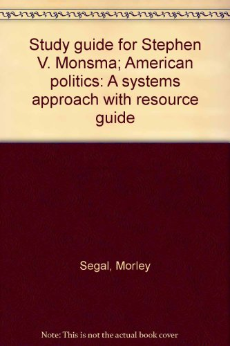 9780030808258: Study guide for Stephen V. Monsma; American politics: A systems approach with resource guide