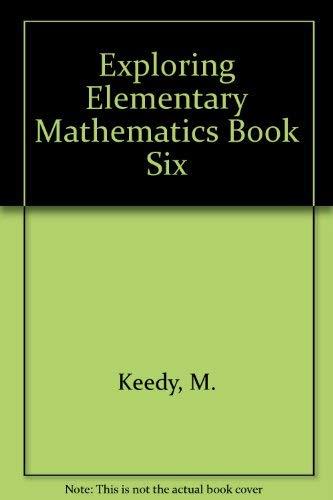 9780030811470: Exploring Elementary Mathematics Book Six