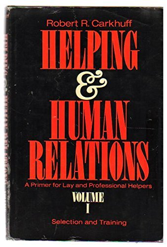 9780030812149: Helping and Human Relations: A Primer for Lay and Professional Helpers; Selection and Training, Vol. 1