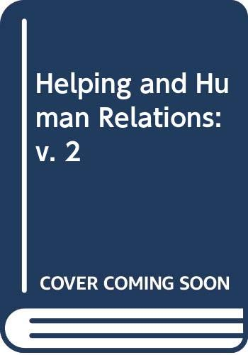 9780030812156: Helping and Human Relations: v. 2
