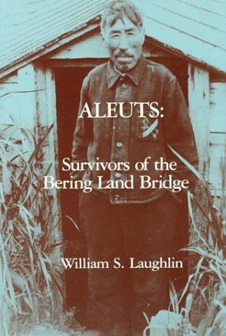 9780030812699: Aleuts, Survivors of the Bering Land Bridge