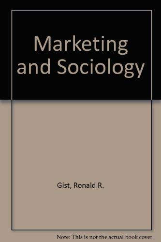 Marketing and Society: A Conceptual Introduction (Holt,: Gist, Ronald R