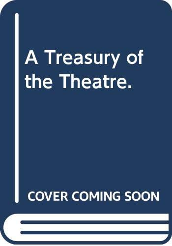 A Treasury of the Theatre.: Gassner, John