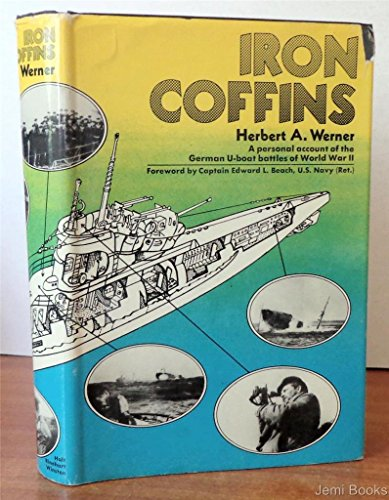 9780030813221: Iron Coffins. A Personal Account of the German U-Boat Battles of World War II.