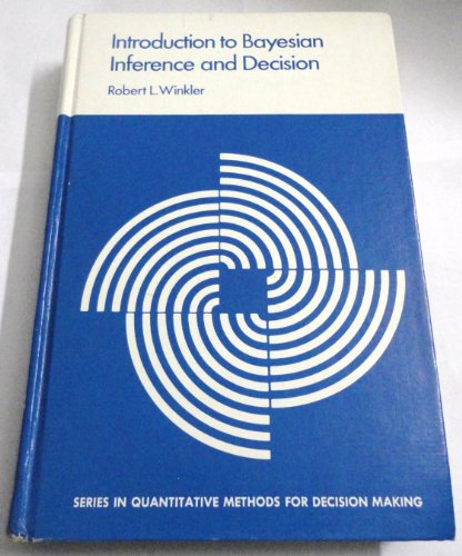 An Introduction to Bayesian Inference and Decision: Winkler, Robert L.
