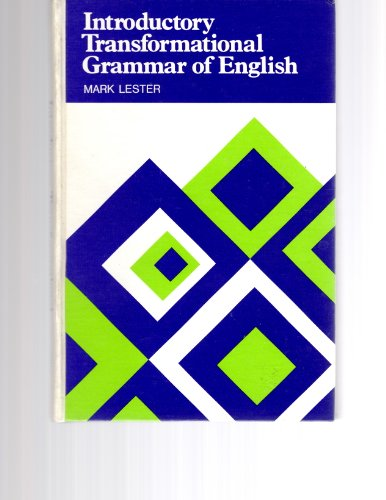 Introductory Transformational Grammar of English: Lester, M.