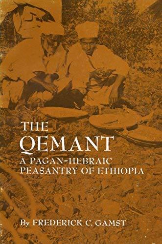 9780030813887: The Qemant: A Pagan-Hebraic Peasantry of Ethiopia