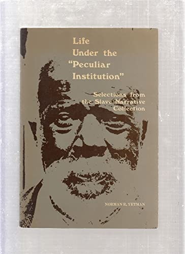 9780030814242: Life Under the 'Peculiar Institution': Selections from the Slave Narrative Collection