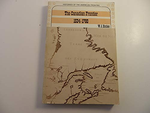 9780030818349: The Canadian frontier, 1534-1760 (Histories of the American frontier)