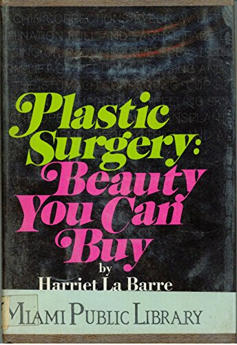 9780030818530: Plastic surgery: beauty you can buy