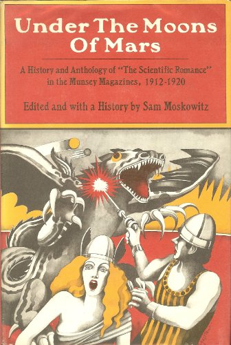 9780030818585: Under the Moons of Mars - A History and Anthology of The Scientific Romance in the Munsey Magazines 1912 - 1920