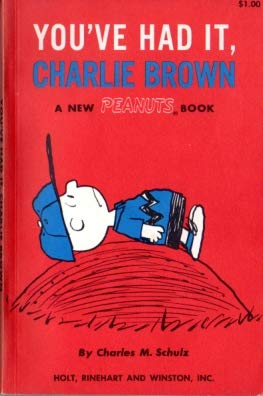 You've had it, Charlie Brown, a New PEANUTS Book: Schulz, Charles M.