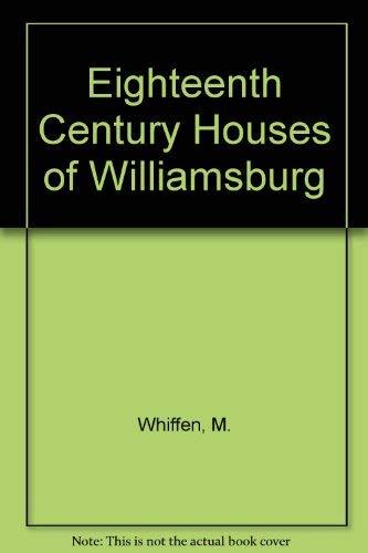 9780030818660: Eighteenth Century Houses of Williamsburg