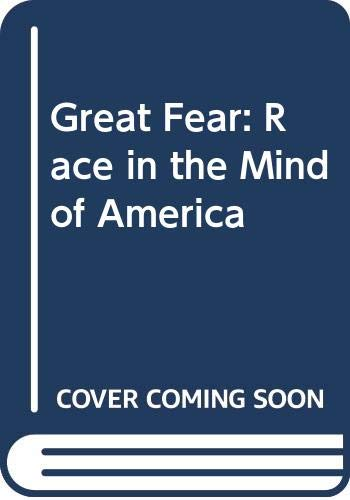 9780030821899: Great Fear: Race in the Mind of America