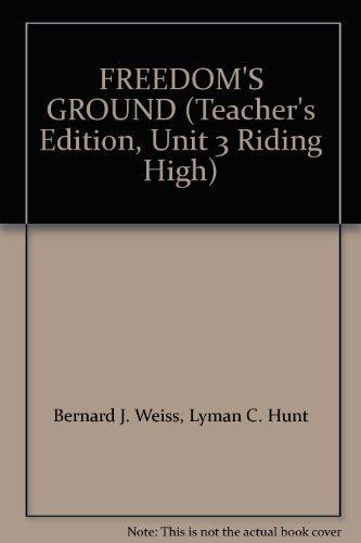 9780030827754: FREEDOM'S GROUND (Teacher's Edition, Unit 3 Riding High)