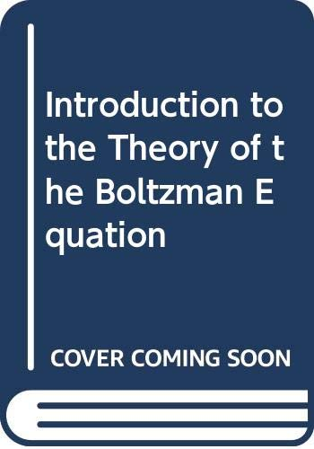 9780030827891: An Introduction to the Theory of The Boltzmann Equation