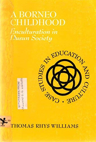 9780030828225: A Borneo childhood;: Enculturation in Dusun society (Case studies in education and culture)