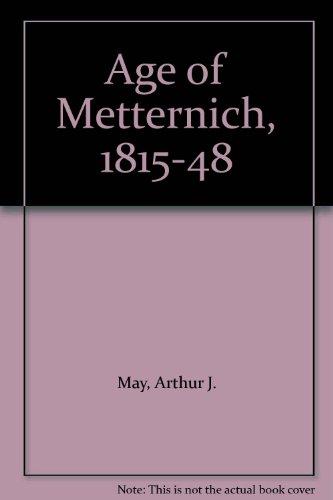 9780030828348: Age of Metternich, 1815-48