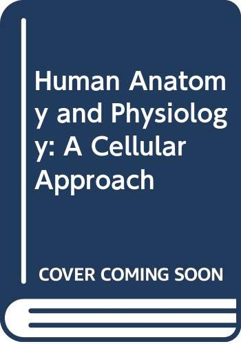 9780030828409: Human Anatomy and Physiology: A Cellular Approach