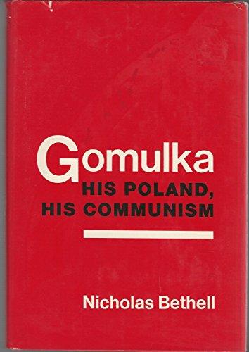 9780030828737: Gomulka: his Poland, his communism