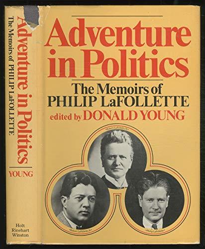 9780030828775: Adventure in politics: the memoirs of Philip LaFollette