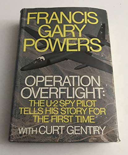 9780030830457: OPERATION OVERFLIGHT: THE U-2 SPY PILOT TELLS HIS STORY FOR THE FIRST TIME.