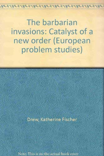 9780030831447: The Barbarian Invasions: Catalyst of a New Order