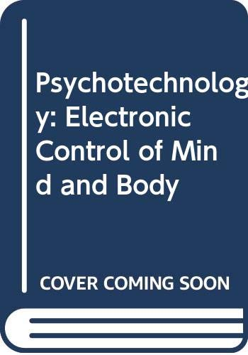9780030832604: Psychotechnology; electronic control of mind and behavior