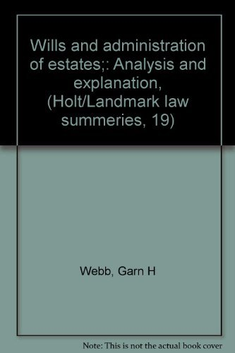 Wills and administration of estates;: Analysis and explanation, (Holt/Landmark law summeries, ...