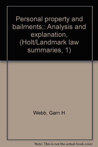 Personal property and bailments;: Analysis and explanation, (Holt/Landmark law summaries, 1): ...