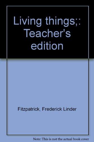 Living Things : Teacher's Edition: Harold E. Teter;