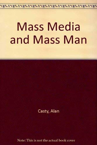 9780030834523: Mass Media and Mass Man