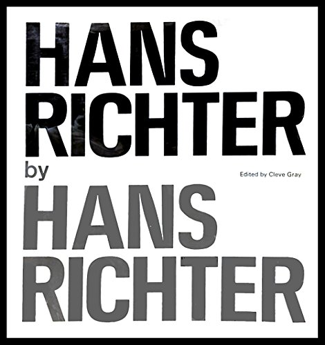 Hans Richter By Hans Richter: Richter, Hans with Cleve Gray (ed.)