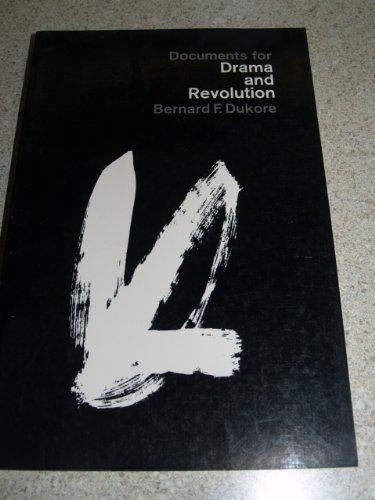 Documents for Drama and Revolution: Dukore, Bernard F.