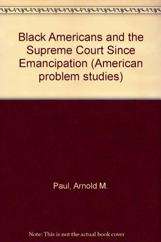 9780030840098: Black Americans and the Supreme Court Since Emancipation (American problem studies)